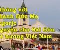 Hiệp thông với đền thánh Đức Mẹ Medjugorje cầu nguyện cho Sài Gòn và quê hương Việt Nam