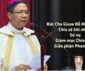 Đức cha Giuse Đỗ Mạnh Hùng chia sẻ khi nhận Sứ vụ Giám mục Chính tòa GP Phan Thiết